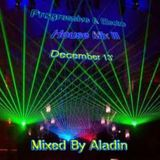 Progressive & Electro House Mix III December 13' By Aladin