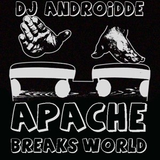 DJ Androidde - Apache Breaks World [2013]