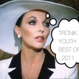 Tronik Youth - Best Of 2011