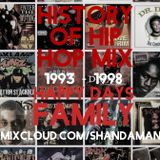 HISTORY OF HIP HOP MIX|1993 - 1998 |HDFAM|ShanDaMan|