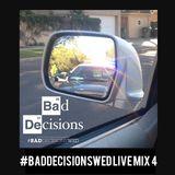 #BadDecisionsWed Live Mix 4