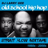 Old School Hip-Hop • Strait Flow Mixtape