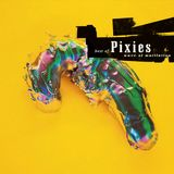 PIXIES - WAVE OF MUTILATION THE BEST OF PIXIES (2004)