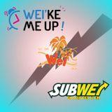 Wei'ke Me Up VS Subwei