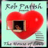 Rob Parish - House of Love Podcast - 181110