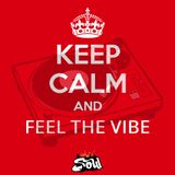 KEEP CALM AND FEEL THE VIBE