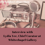 Interview with Lydia Yee, Chief Curator at The Whitechapel Gallery