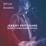 Jeremy Pritchard - Monday 30th April 2018 - MCR Live Residents