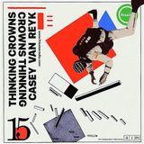 Thinking Crowns #15 w/ Casey van Reyk