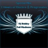 Dj Bobby - Full Madness (Special Mix ~ 2 Hours of Electro & Progressive)