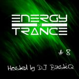 Energy of Trance - hosted by DJ BastiQ - EoTrance #8