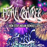 Fiyah Cracker - Non Stop Indian Remix
