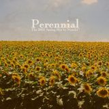 Perennial - The 2012 Spring Mix By NateLC