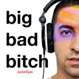 DJ Justin Ryan: Big Bad Bitch
