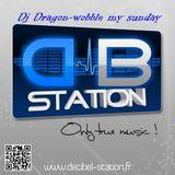 Dragon-wobble my sunday podcast (decibel station)Dubstep