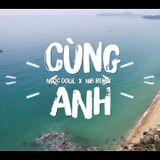 Nonstop - Cùng Anh - Deejay Hùng Kòi