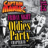 Episode 157 / Friday Night Oldies Party Chapter 11