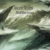 Ancient Realms - Niflheim (October 2015)