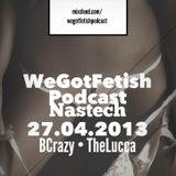 WeGotFetishPodcast 005 w/ Nastech