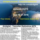 Airdigital - Trancefan Radioshow #279 2016-12-23 [top 10 of 2016]