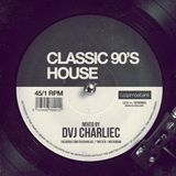 90'S CLASSICS HOUSE MIXED BY CHARLIE C