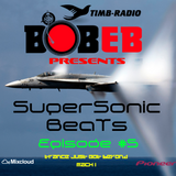 Bob E B Present's SuperSonic Beats - Episode #5 - #TRANCE #VOCAL - Timb-Radio (Aired 30-08-17)
