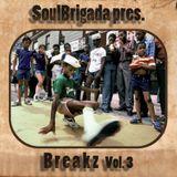 SoulBrigada pres. Breakz Vol. 3