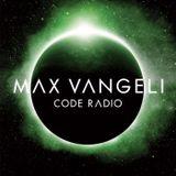 Max Vangeli - Code Radio Episode 049.