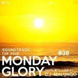 Monday Glory #38