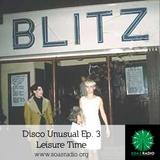Disco Unusual Ep. 3 - Leisure Time