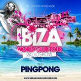 Ibiza World Club Tour - RadioShow w/ Pingpong (2K15-Week45)