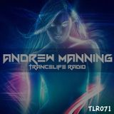 Andrew Manning - TranceLife Radio 071