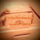 Episode 314-Hawt 45s-The Stunt Man's Radio Show