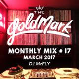 DJ McFly - The Goldmark Monthly Mix #17 (March 2017)