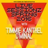 TIMMIE KANTHEL vs D'MINAL | LIVE SESSIONZ #03 | SPRING 2016