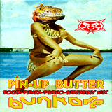 Pin Up Butter (rock, surf, psycho, punkabilly mix)