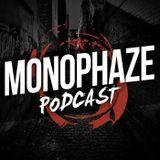 MONOPHAZE PODCAST SERIES #01 - Monophaze