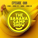 The Banana Camp Show Ep008 - Mr Bobby