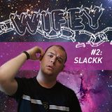 Wifey Mixtape #2: Slackk