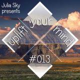 Julia Sky - Uplift Your Mind Ep. 013
