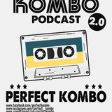 Perfect Kombo - Kombo Podcast 2.0 (Essential Mix)