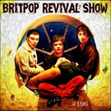 Britpop Revival Show #196 26th April 2017
