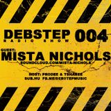 DEBstep radio show level 004 w/ Mista Nichols