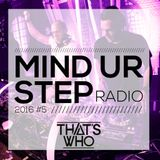 That's Who - Mind Ur Step Radio #5