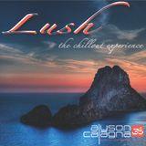 Alyson Calagna presents LUSH - The Chillout Experience