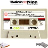 Twice As Nice / Dj Ryan Brasco / 1994-99 / Old Skool Garage