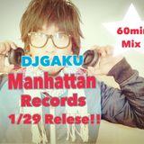 DJGAKU Manhattan Records in mix~1.29 Release~