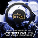 Twisted Boodah Sessions @ H5 - S02 » After The Wine Walks, Part #1