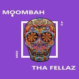 Tha Fellaz Mix #2 : MOOMBAH