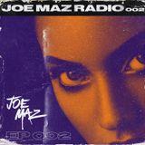 Joe Maz Radio EP 002